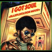 Various Artists: I Got Soul: Blaxploitation Mood