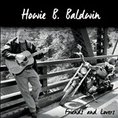Howie B. Baldwin: Friends and Lovers