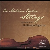 On Million Dollar Strings: The Artistry of Guillermo Figueroa