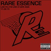 Rare Essence: Live PA #18: Live at Cafe Asia 11.28.15 [PA] *