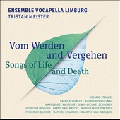 Songs of Life and Death - Works by Schubert, Van Ingelgem, Miskinis, Strauss, Schronen, Neumann, Silcher, Gollnau / Ensemble Vocapella Limburg, Ensemble Impronta, Tristan Meister