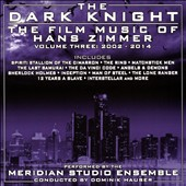 The  Dark Knight: The Film Music of Hans Zimmer, Vol. 3