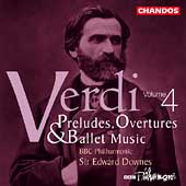 Verdi: Preludes, Overtures & Ballet Music Vol 4