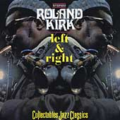 Roland Kirk/Rahsaan Roland Kirk: Left and Right