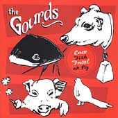The Gourds: Cow Fish Fowl or Pig