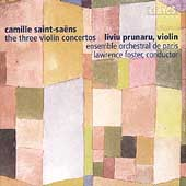 Saint-Saëns: The Three Violin Concertos / Prunaru, et al