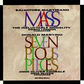 Martirano: Mass;  Martino: 7 Pious Pieces / London, Oliver