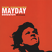 Lower Monumental: Mayday Session: Live on Sonarchy