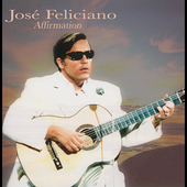 Jos&#233; Feliciano: Afirmation
