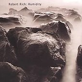 Robert Rich: Humidity: Three Concerts