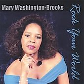 Mary Washington-Brooks: Rock Your World *