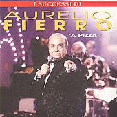 Aurelio Fierro: 'A Pizza *