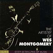 Wes Montgomery: The Artistry of Wes Montgomery