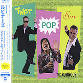 The Rubinoos: Twist Pop Sin (+ Bonus CD)