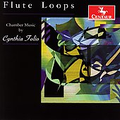 Flute Loops - Chamber Music by Cynthia Folio