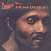 Albert Collins: Truckin' with Albert Collins