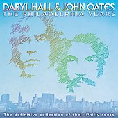 Daryl Hall & John Oates: The Philadelphia Years [Remaster]