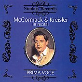 Prima Voce - McCormack & Kreisler in Recital