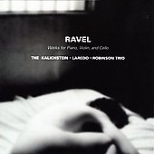 Ravel: Trios / Kalichstein-Laredo-Robinson Trio