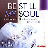 Be still my soul / Adelmann, Phillips, All Saints' Choir