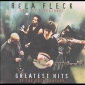 Béla Fleck & the Flecktones (Group): Greatest Hits of the 20th Century [Remaster]
