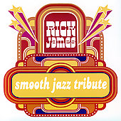 Smooth Jazz All Stars: Rick James Smooth Jazz Tribute
