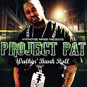 Project Pat: Walkin' Bank Roll [Edited]