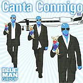 Blue Man Group: Canta Conmigo [EP]