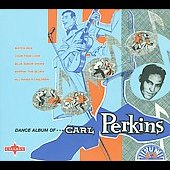 Carl Perkins (Rockabilly): Dance Album [Snapper Bonus Tracks] [Digipak]