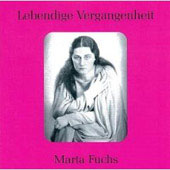 Lebendige Vergangenheit - Marta Fuchs - Arias from Tristan und Isolde, Die Walk&uuml;re, etc