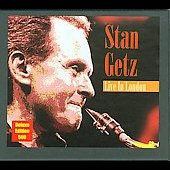 Stan Getz (Sax): Live in London [Deluxe Edition]