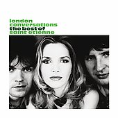 Saint Etienne: London Conversations: The Best of Saint Etienne