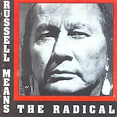 Russell Means: The Radical *
