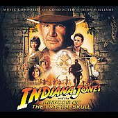 John Williams (Film Composer): Indiana Jones and the Kingdom of the Crystal Skull [Original Motion Picture Soundtrack]
