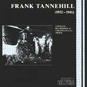 Frank Tannehill: Frank Tannehill (1932-1941): Complete Recordings in Chronological Order
