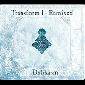 Dubkasm: Transform I - Remixed [Digipak]