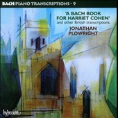 Bach: Piano Transcriptions, Vol. 9 / Plowright