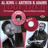 Al King (West Coast Blues)/Arthur Adams (Vocals): Together: The Complete Modern And Kent Recordings *