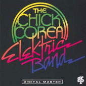 Chick Corea's Elektric Band: The Elektric Band