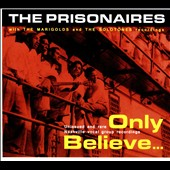 The Prisonaires: Only Believe... [Digipak] *