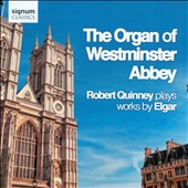 The Organ of Westminster Abbey: Robert Quinney Plays Works by Elgar