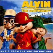 Various Artists: Alvin and the Chipmunks: Chipwrecked [Music from the Motion Picture]