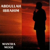 Abdullah Ibrahim: Mantra Mode