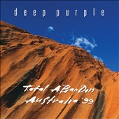 Deep Purple: Total Abandon: Australia '99