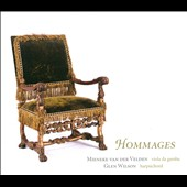 Hommages - music by D'Anglebert, Marais, Dolle and Forgueray / Mieneke Van Der Velden, viola da gamba; Glen Wilson, harpsichord