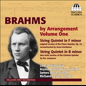 Brahms by Arrangement, Vol.1 - arrangements of the Piano Quintet Op. 34 and Clarinet Quintet Op. 115 for strings / Zebra String Trio & friends