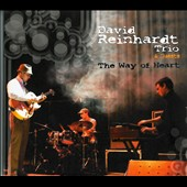 David Reinhardt/David Reinhardt Trio: The Way of Heart [Digipak] *