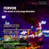 Fervor: The Music of Luis Jorge Gonz&#225;lez / Cremaschi, McDonald, Stanley and Eckert