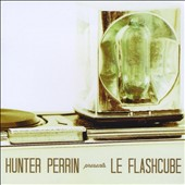 Hunter Perrin: Hunter Perrin Presents le Flashcube