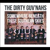 The Dirty Guv'nahs: Somewhere Beneath These Southern Skies [Digipak] *